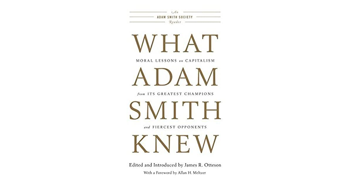 What Adam Smith Knew: Moral Lessons on Capitalism from Its