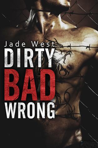Dirty Bad Wrong (Dirty Bad, #1)