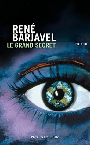 Le Grand Secret (roman) : grand, secret, (roman), Grand, Secret, René, Barjavel