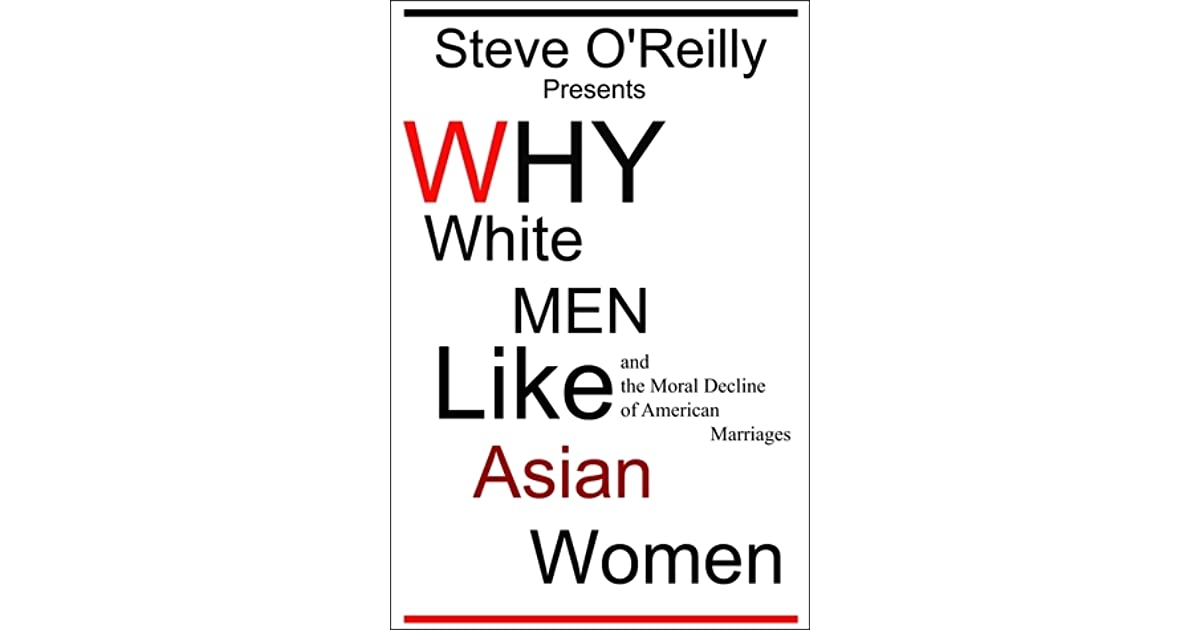 Why White Men Like Asian Women and the Moral Decline of