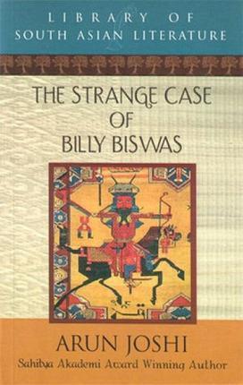 The Strange Case of Billy Biswas by Arun Joshi