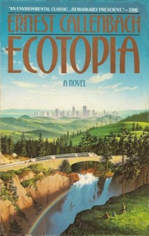 """Cover of """"Ecotopia"""" by Ernest Callenbach."""