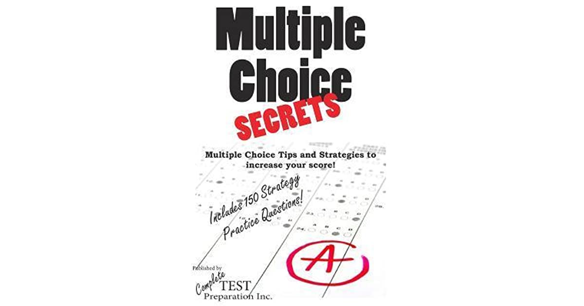 Multiple Choice Secrets: How to Increase Your Score on Any