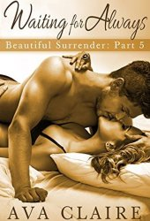 Waiting for Always (Beautiful Surrender, #5)