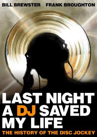 Last Night a DJ Saved My Life: The History of the Disc