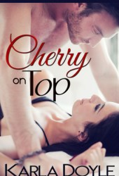 Cherry on Top (Close to Home, #3)