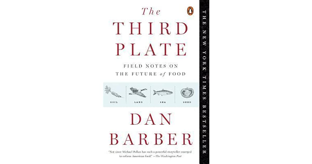 The Third Plate: Field Notes on the Future of Food by Dan