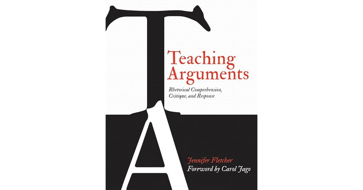 Teaching Arguments: Rhetorical Comprehension, Critique