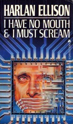 I Have No Mouth And I Must Scream : mouth, scream, Mouth, Scream, Harlan, Ellison