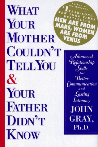Download What Your Mother Couldn't Tell You and Your Father Didn't Know: Advanced Relationship Skills for Better Communication and Lasting Intimacy Audiobook