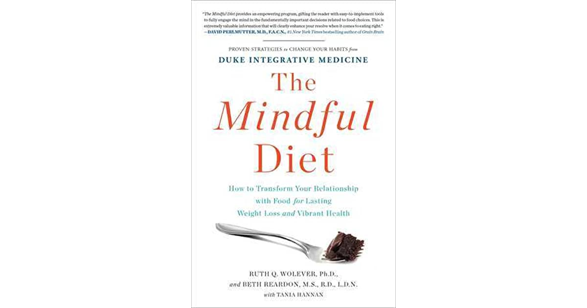 The Mindful Diet: How to Transform Your Relationship with