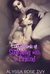 The Hazards of Sleeping with a Friend (Hazards, #4)