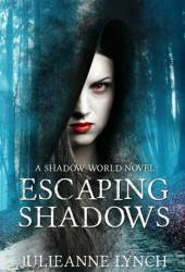 Escaping Shadows (Shadow World, #2)