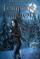 Tempting the Moon (The Sensor, #2.6)
