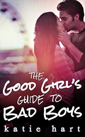 Good Girl Love Bad Boy : Girl's, Guide, Katie