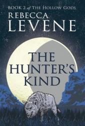The Hunter's Kind  (The Hollow Gods, #2)