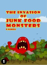 The invasion of junk food monsters Monster story for kids by O Hamida
