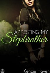 Arresting my Stepbrother