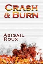 Book Review: Abigail Roux's Crash & Burn