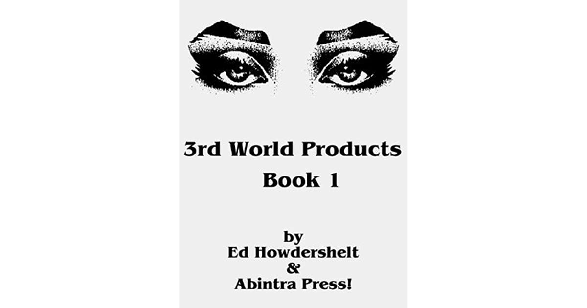 3rd World Products: Book 1 by Ed Howdershelt