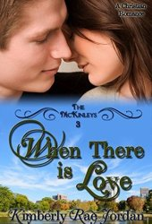 When There is Love  (The McKinleys #3)