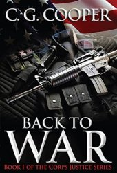Back to War (Corps Justice, #1)