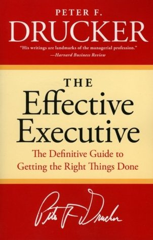 Download The Effective Executive: The Definitive Guide to Getting the Right Things Done