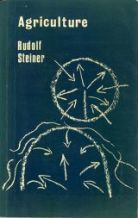 Agriculture: A Course of Eight Lectures by Rudolf Steiner