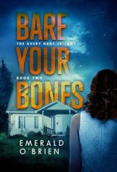 Bare Your Bones (Avery Hart Trilogy, #2)
