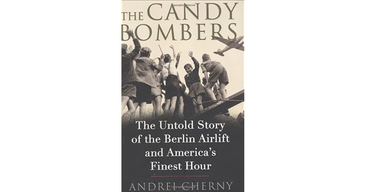 the candy bombers the untold story of