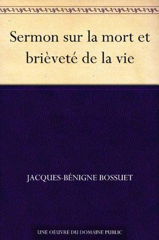 Sermon Sur La Mort Bossuet : sermon, bossuet, Sermon, Brièveté, Jacques-Bénigne, Bossuet