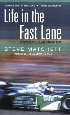 Life In The Fast Lane : Lane:, Inside, Story, Benetton's, First, World, Championship, Steve, Matchett