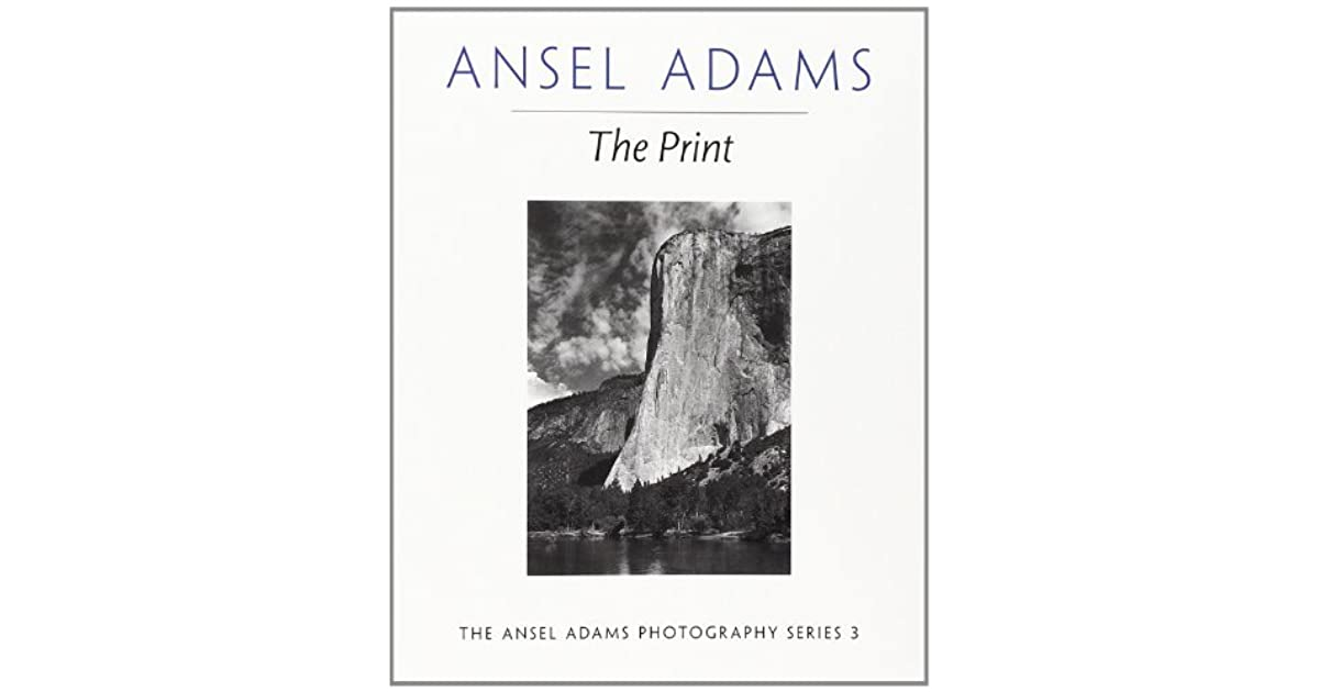 The Print (Ansel Adams Photography, #3) by Ansel Adams