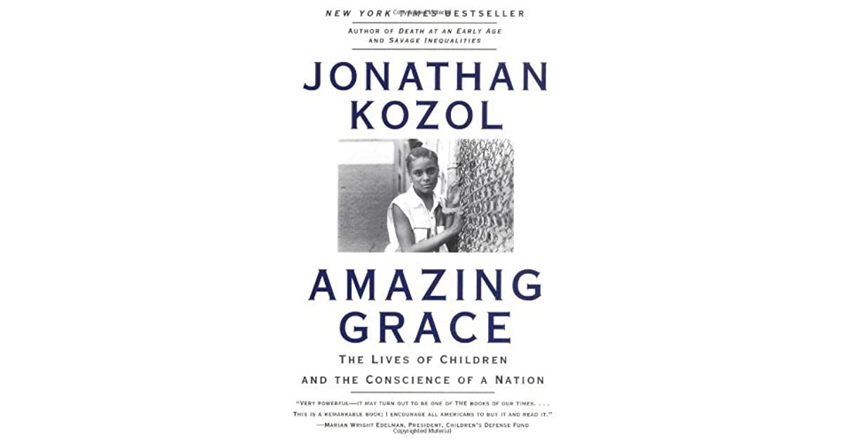 Amazing Grace: The Lives of Children and the Conscience of