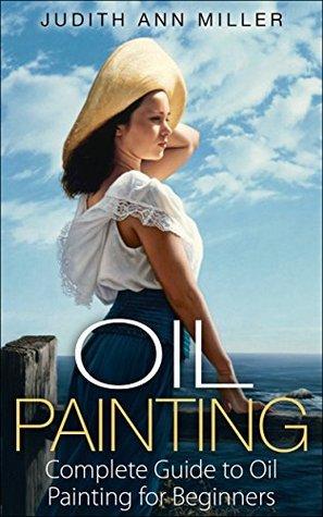 Oil Painting Books : painting, books, Painting:, Complete, Guide, Painting, Beginners, Judith, Miller
