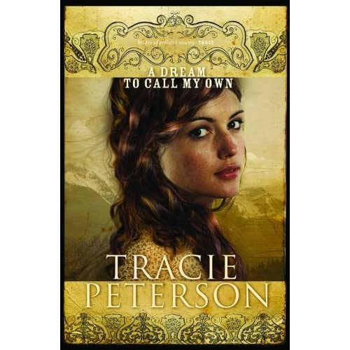 A Dream To Call My Own By Tracie Peterson