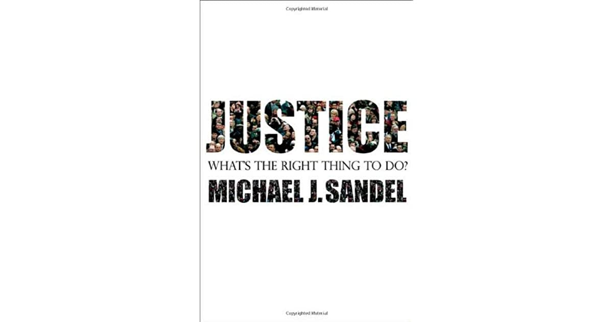 Justice: What's the Right Thing to Do? by Michael J. Sandel