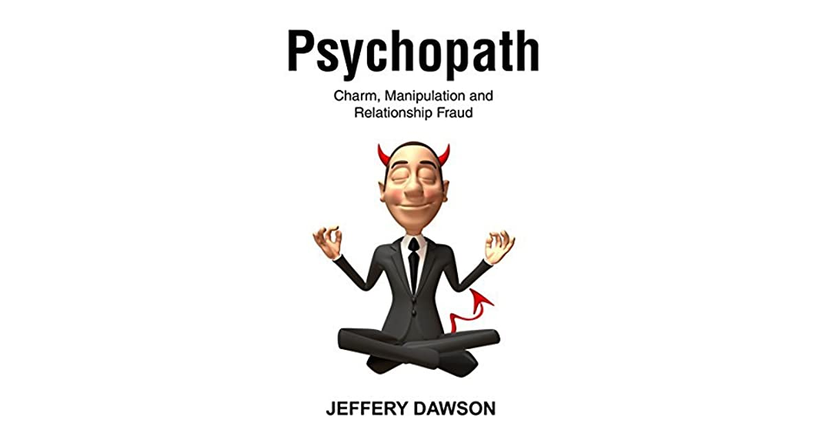 PSYCHOPATH: Manipulation, Con Men And Relationship Fraud