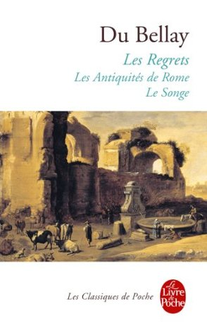 Les Regrets Joachim Du Bellay : regrets, joachim, bellay, Regrets, Suivis, Antiquités, Songe, Joachim, Bellay