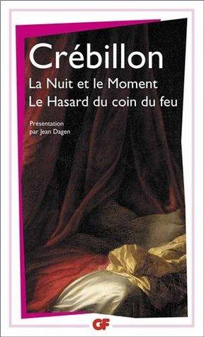 La Nuit Et Le Moment : moment, Moment,, Suivi, Hasard, Claude-Prosper, Jolyot, Crébillon