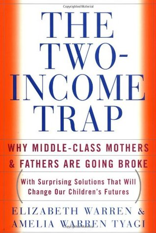 Download The Two-Income Trap: Why Middle-Class Mothers and Fathers Are Going Broke