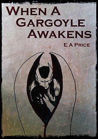 When a Gargoyle Awakens (Gargoyles, #1)