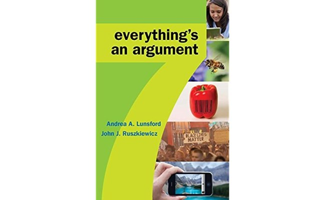 Everything S An Argument Seventh Edition By Andrea A Lunsford