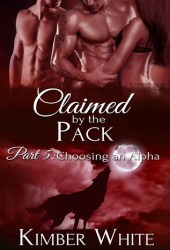 Choosing an Alpha (Claimed by the Pack, Part #5)