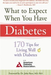 What to Expect When You Have Diabetes: 170 Tips for Living Well with Diabetes (Revised  Updated)