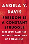 Freedom Is a Constant Struggle: Ferguson, Palestine, and the Foundations of a Movement