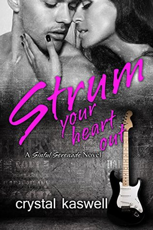 Strum Your Heart Out (Sinful Serenade, #2)