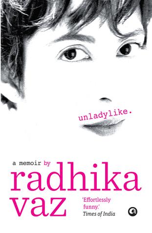Unladylike: A Memoir by Radhika Vaz