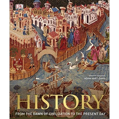 History: From the Dawn of Civilization to the Present Day by D.K. ...