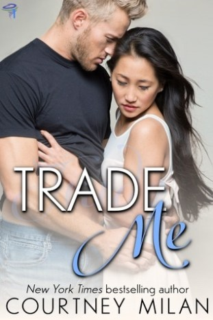 Trade Me (Cyclone, #1) by Courtney Milan